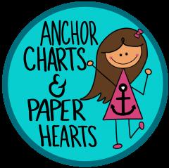 ANCHOR CHARTS AND PAPER HEARTS